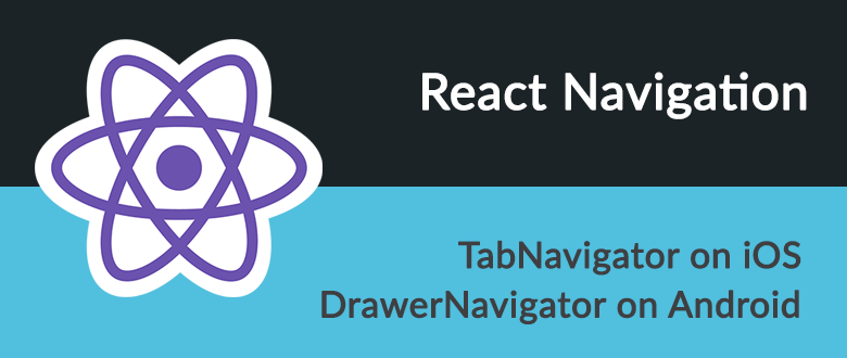 React Native - Differentiating Drawer vs Tab Navigator for